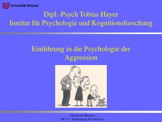 Dipl.-Psych Tobias Hayer Institut für Psychologie und Kognitionsforschung