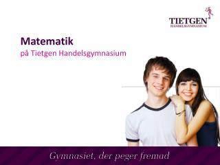 Matematik på Tietgen Handelsgymnasium