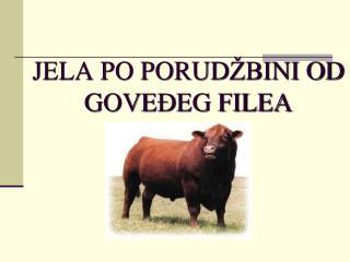 JELA PO PORUD Ž BINI OD GOVE Đ EG FILEA