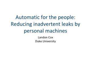 Automatic for the people: Reducing inadvertent leaks by personal machines