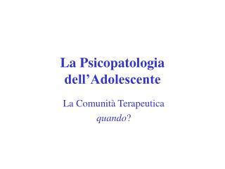 La Psicopatologia dell'Adolescente