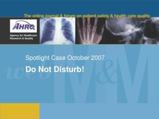 Spotlight Case October 2007