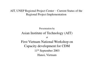 AIT, UNEP Regional Project Center – Current Status of the Regional Project Implementation