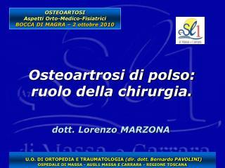 U.O. DI ORTOPEDIA E TRAUMATOLOGIA  (dir. dott. Bernardo PAVOLINI)