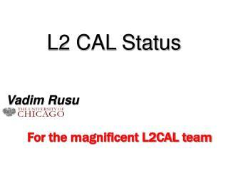 L2 CAL Status