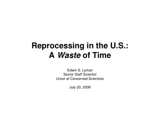 Reprocessing in the U.S.: A  Waste  of Time