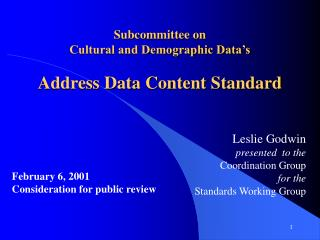 Subcommittee on  Cultural and Demographic Data�s Address Data Content Standard