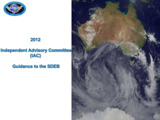 2012  Independent Advisory Committee (IAC)  Guidance to the SDEB