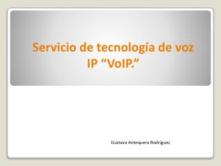 """Servicio de tecnología de voz IP """" VoIP."""""""