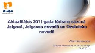 Aktualitātes 2011.gada tūrisma sezonā Jelgavā, Jelgavas novadā un Ozolnieku novadā
