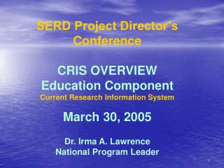 SERD Project Director's Conference CRIS OVERVIEW Education Component