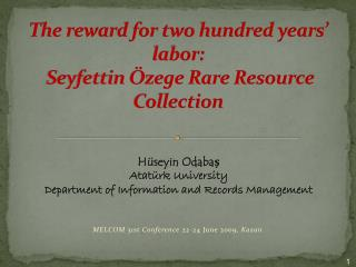 The reward for two hundred years� labor:  Seyfettin �zege Rare Resource Collection