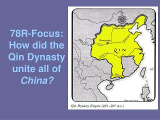 78R-Focus: How did the Qin Dynasty unite all of  China?