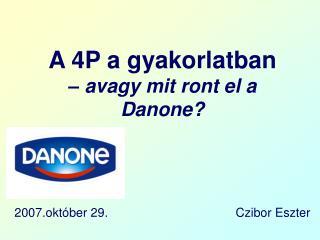 A 4P a gyakorlatban – avagy mit ront el a Danone?