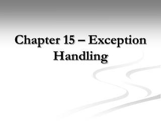 Chapter 15   Exception Handling