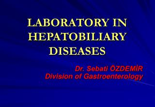LABORATORY IN HEPATOBILIARY DISEASES