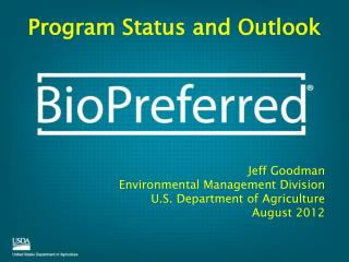 Jeff Goodman   Environmental Management Division U.S. Department of Agriculture August 2012