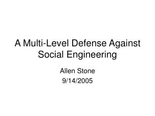 A Multi-Level Defense Against Social Engineering