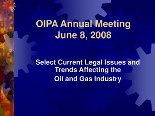 OIPA Annual Meeting June 8, 2008