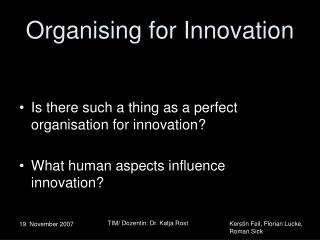 Organising for Innovation