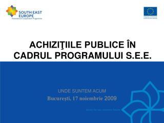 ACHIZIŢIILE PUBLICE ÎN CADRUL PROGRAMULUI S.E.E.