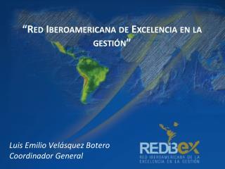 """""""Red Iberoamericana de Excelencia en la gestión"""""""