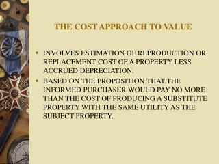 THE COST APPROACH TO VALUE
