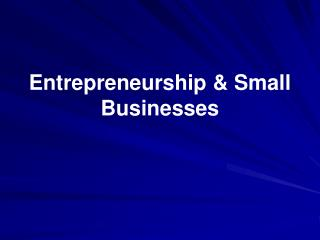 Entrepreneurship  Small Businesses
