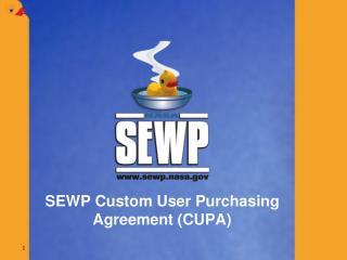 SEWP Custom User Purchasing Agreement (CUPA)