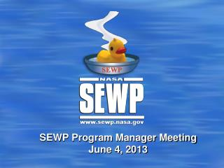 SEWP Program Manager Meeting June 4, 2013