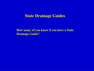 State Drainage Guides