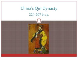 China's Qin Dynasty 221-207  b.c.e .