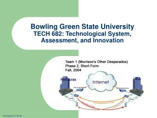 Bowling Green State University TECH 682: Technological System, Assessment, and Innovation