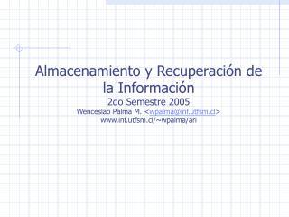 Almacenamiento y Recuperación de la Información 2do Semestre 2005