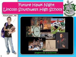 Future Hawk Night Lincoln Southwest High School