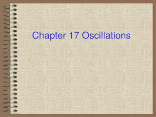 Chapter 17 Oscillations