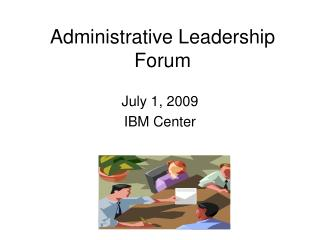 Administrative Leadership Forum
