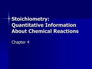 Stoichiometry: Quantitative Information About Chemical Reactions