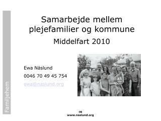 Samarbejde mellem plejefamilier og kommune Middelfart 2010
