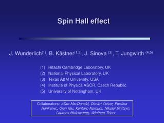 Hitachi Cambridge Laboratory, UK National Physical Laboratory, UK Texas A&M University, USA