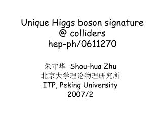 Unique Higgs boson signature @ colliders hep-ph/0611270
