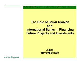 The Role of Saudi Arabian and International Banks in Financing Future Projects and Investments