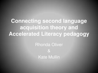 Connecting second language acquisition theory and Accelerated Literacy pedagogy