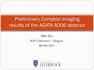 Preliminary Compton Imaging results of the AGATA A006 detector