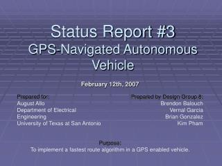 February 12th, 2007 Purpose: To implement a fastest route algorithm in a GPS enabled vehicle.
