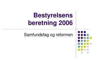 Bestyrelsens beretning 2006