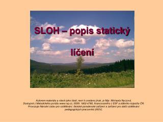 SLOH – popis statický líčení