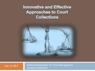 Innovative and Effective Approaches to Court Collections