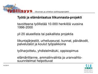 Työtä ja elämänlaatua liikunnasta-projekti tavoitteena työllistää 10.000 henkilöä vuosina