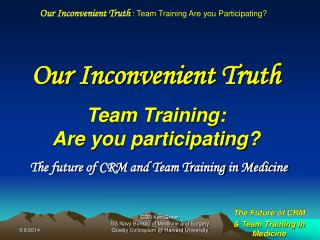 Our Inconvenient Truth  Team Training:  Are you participating
